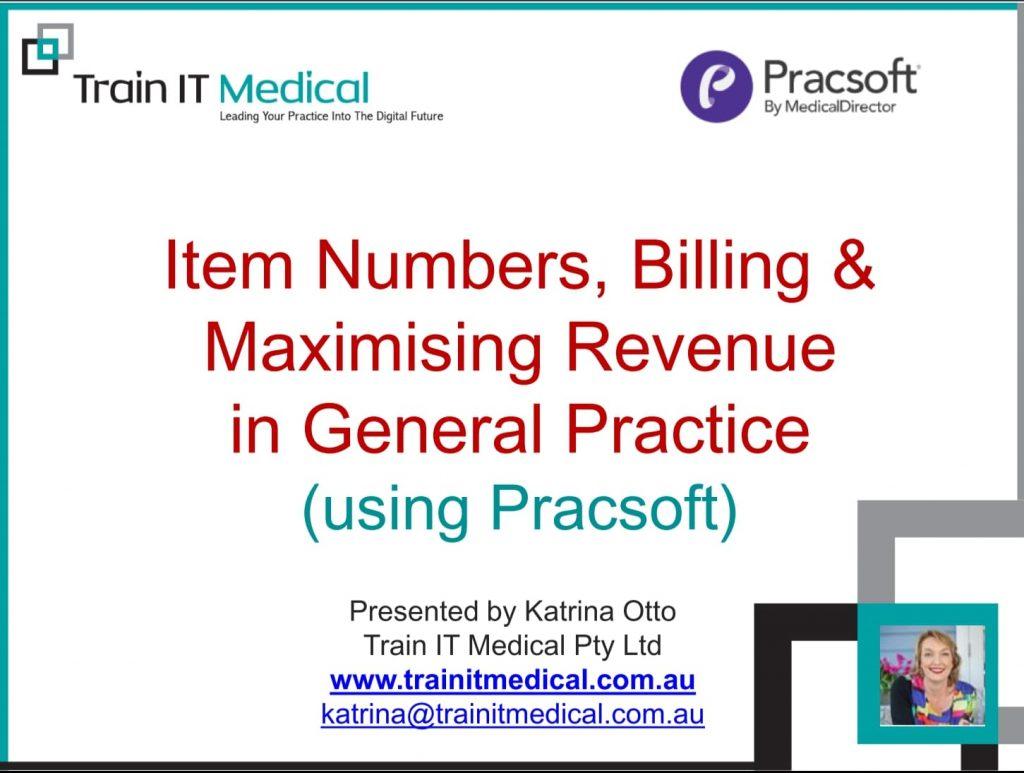 Item Numbers, Billing & Maximising Revenue In General Practice Using Pracsoft