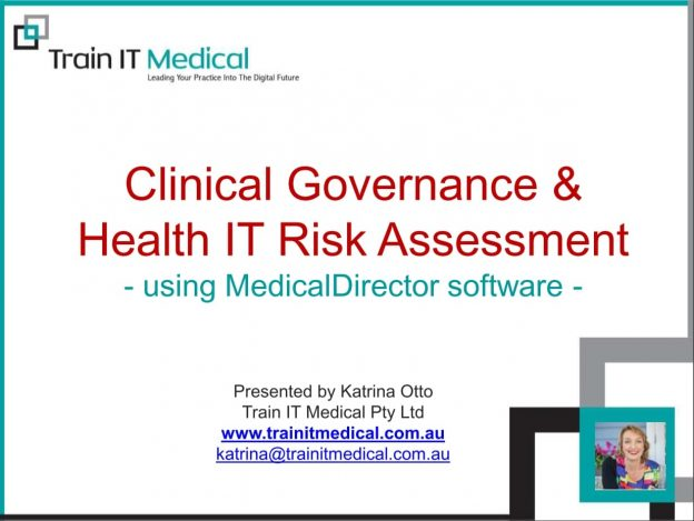 (37) Clinical Governance & Health IT Risk Assessment Using MedicalDirector
